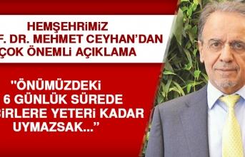 Hemşehrimiz Prof. Dr. Mehmet Ceyhan'dan Çok Önemli Açıklama