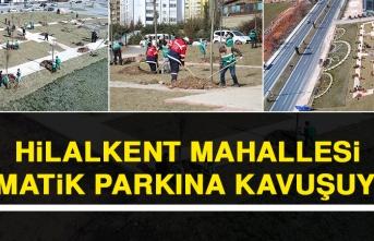 Hilalkent Mahallesi, Tematik Parkına Kavuşuyor