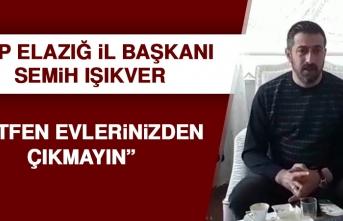 MHP İl Başkanı Işıkver: Lütfen Evlerinizden Çıkmayın