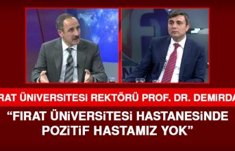 """Rektör Demirdağ: """"Üniversite hastanemizde pozitif hastamız yok"""""""