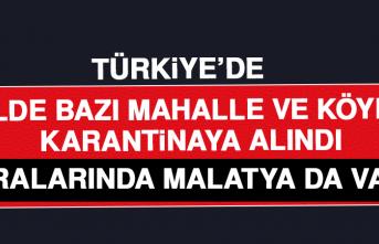 TÜRKİYE'DE 8 İLDE BAZI MAHALLE VE KÖYLER KARANTİNAYA ALINDI