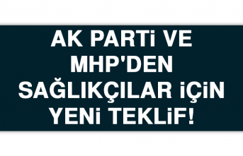 AK PARTİ VE MHP'DEN YENİ TEKLİF!