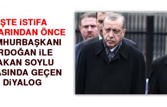 Cumhurbaşkanı Erdoğan İle Soylu Arasında Geçen Diyalog