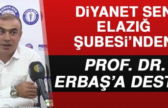 Diyanet Sen Elazığ Şubesi'nden Prof. Dr. Erbaş'a destek
