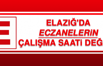 Elazığ'da Eczanelerin Çalışma Saati Değişti