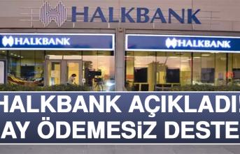 Halkbank Açıkladı! 6 Ay Ödemesiz Destek