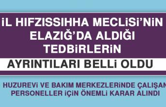 İl Hıfzıssıhha Meclisi Elazığ'da Yeni Tedbirler Aldı