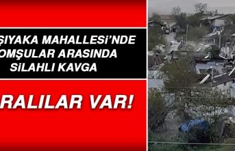 Karşıyaka Mahallesi'nde Komşular Arasında Silahlı Kavga!