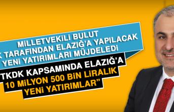 Milletvekili Bulut, TKDK Tarafından Elazığ'a Yapılacak Yeni Yatırımları Müjdeledi