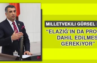 Milletvekili Erol: Elazığ'ın da Projeye Dahil Edilmesi Gerekiyor