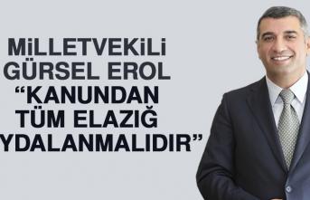 Milletvekili Erol: Kanundan Tüm Elazığ Faydalanmalıdır!