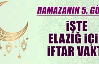 Ramazanın beşinci gününde Elazığ'da iftar vakti saat kaçta?