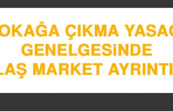 Sokağa Çıkma Yasağı Genelgesinde Flaş Market Ayrıntısı