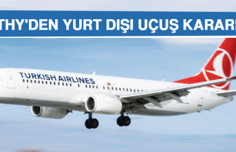 THY'den Yurt Dışı Uçuş Kararı
