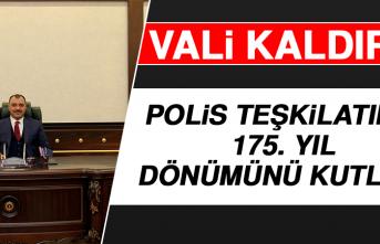 Vali Kaldırım Polis Teşkilatının 175. Yıl Dönümünü Kutladı