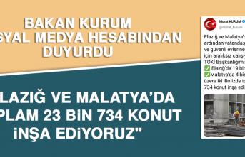 """Bakan Kurum: """"Elazığ ve Malatya'da toplam 23 bin 734 konut inşa ediyoruz"""""""