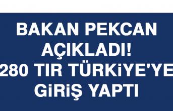 Bakan Pekcan açıkladı! 280 TIR Türkiye'ye giriş yaptı