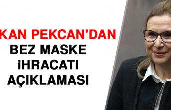 Bakan Pekcan'dan Bez Maske İhracatı Açıklaması