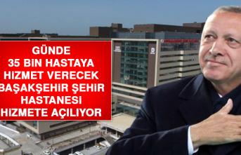 Başakşehir Şehir Hastanesi, Hizmete Açılıyor