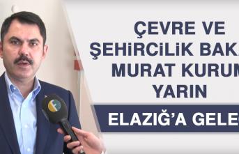 Çevre ve Şehircilik Bakanı Murat Kurum Yarın Elazığ'a Gelecek