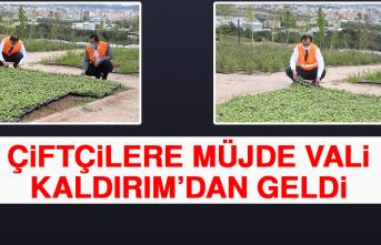 Çiftçilere Müjde Vali Kaldırım'dan Geldi