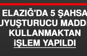 Elazığ'da 5 Şahsa Uyuşturucu Madde Kullanmaktan İşlem Yapıldı