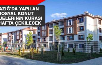 Elazığ'da Sosyal Konut Projelerinin Kurası Bu Hafta Çekilecek