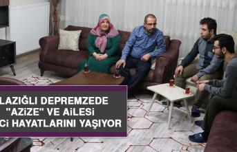 """Elazığlı Depremzede """"Azize"""" ve Ailesi, İkinci Hayatlarını Yaşıyor"""