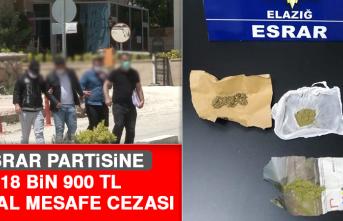 Esrar Partisine 18 Bin 900 TL Sosyal Mesafe Cezası