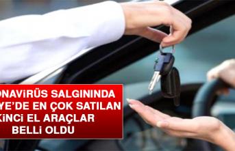 Koronavirüs Salgınında Türkiye'de En Çok Satılan İkinci El Araçlar Belli Oldu