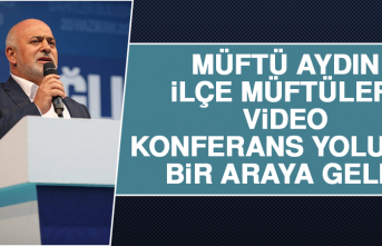 Müftü Aydın, İlçe Müftüleri Video Konferans Yoluyla Bir Araya Geldi