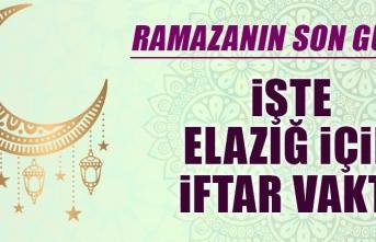 Ramazanın Son Gününde Elazığ'da İftar Vakti Saat Kaçta?