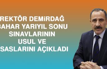 Rektör Demirdağ, Bahar Yarıyıl Sonu Sınavlarının Usul ve Esaslarını Açıkladı