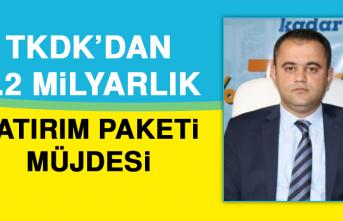 TKDK'dan 1.2 Milyarlık Yatırım Paketi Müjdesi