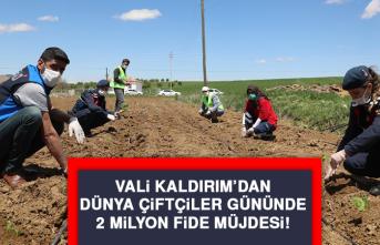 Vali Kaldırım'dan Dünya Çiftçiler Gününde 2 milyon fide müjdesi!
