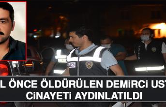 3 Yıl Önce Öldürülen Demirci Ustası Cinayeti Aydınlatıldı