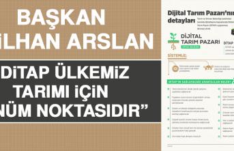 Başkanı Asilhan Arslan: DİTAP, Ülkemiz Tarımı İçin Dönüm Noktasıdır