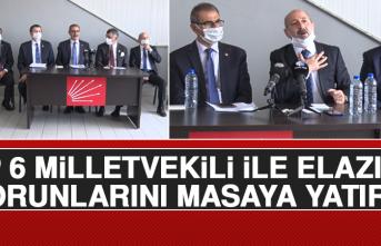 CHP 6 Milletvekili İle Elazığ'ın Sorunlarını Masaya Yatırdı