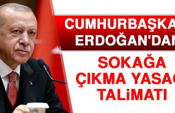 Cumhurbaşkanı Erdoğan'dan Sokağa Çıkma Yasağı Talimatı