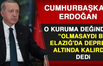 Cumhurbaşkanı Erdoğan, Elazığ Depremiyle İlgili Net Konuştu
