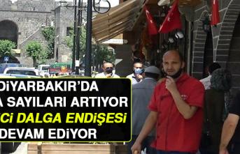 Diyarbakır'da Vaka Sayıları Artıyor, İkinci Dalga Endişesi Devam Ediyor