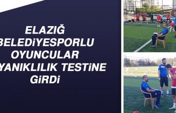 Elazığ Belediyesporlu Oyuncular, Dayanıklılık Testine Girdi