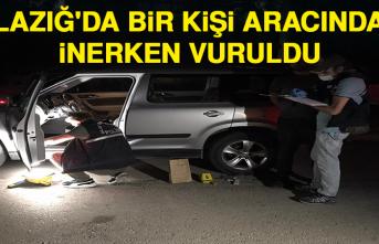 Elazığ'da Bir Kişi Aracından İnerken Vuruldu