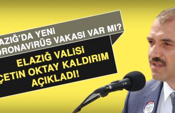 Elazığ'da yeni koronavirüs vakası var mı? Vali Kaldırım açıkladı!