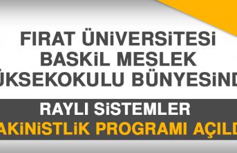 Fırat Üniversitesi'nde Raylı Sistemler Makinistlik Programı Açıldı