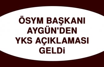 ÖSYM Başkanı Aygün'den YKS Açıklaması Geldi