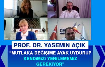 """Prof. Dr. Yasemin Açık: """"Mutlaka Değişime Ayak Uydurup Kendimizi Yenilememiz Gerekiyor"""""""