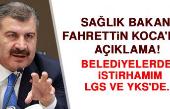 Sağlık Bakanı Fahrettin Koca'dan açıklama! Belediyelerden istirhamım LGS ve YKS'de...