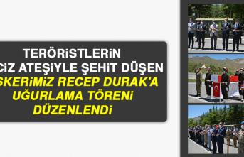 Şehit Düşen Askerimiz Recep Durak'a Uğurlama Töreni Düzenlendi