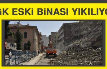 SGK Eski Binası Yıkılıyor